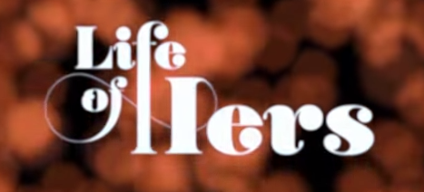 LOOK WHO'S NEXT: Life of Hers Trailer