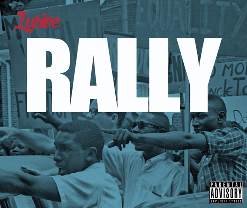 "LOOK WHO'S NEXT Music: Lusive's ""Rally"""
