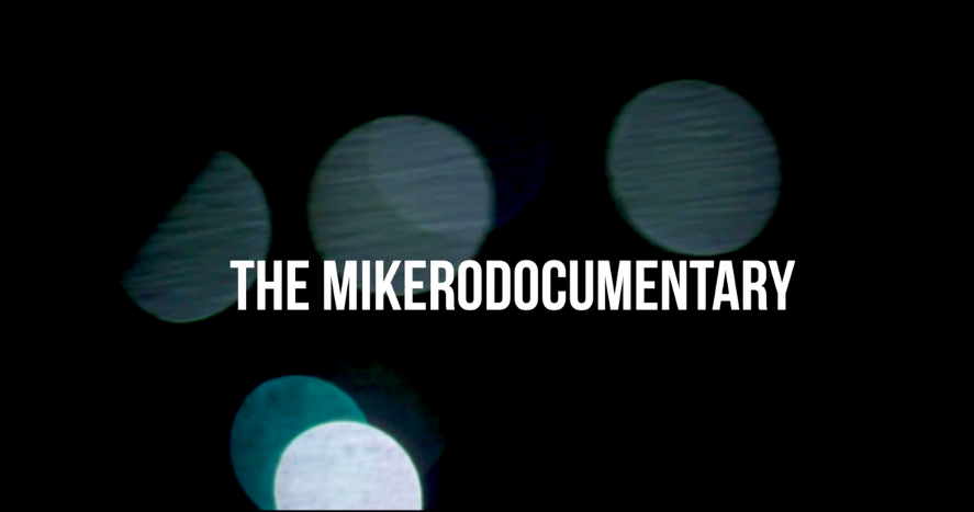 LOOK WHO'S NEXT: Mike Bell's MIKEroDocumentary