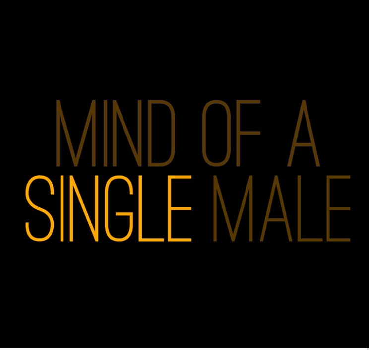 LOOK WHO'S NEXT: Mind of a Single Male