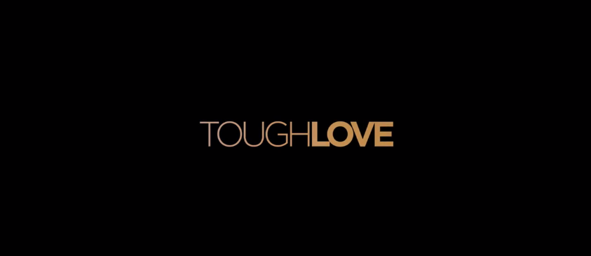 LOOK WHO'S NEXT: Tough Love