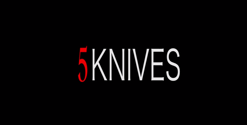 LOOK WHO'S NEXT: 5Knives