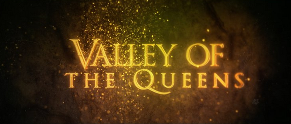 LOOK WHO'S NEXT: Valley of the Queens