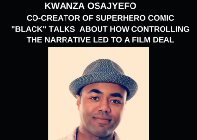 "Kwanza Osajyefo, Co-creator of ""Black"" Talks About His Journey To A Film Deal"