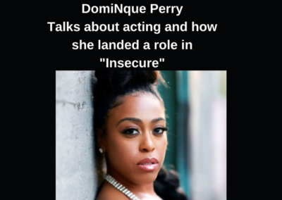 DomiNque Perry  From Insecure  Talks With Black Talent TV