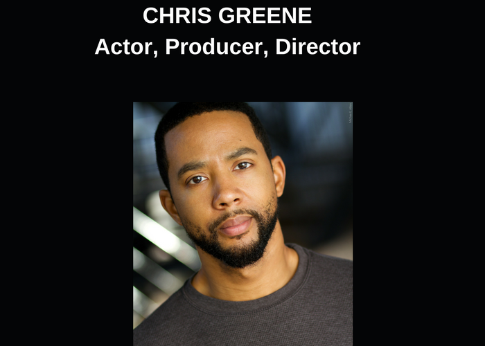 Chris Greene -Actor, Producer and Director