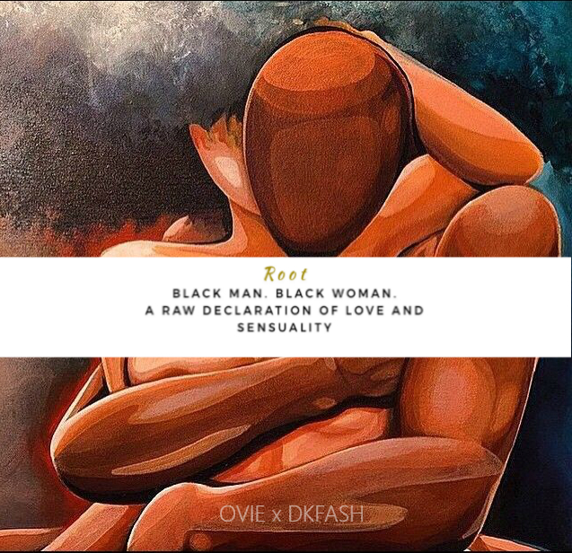 R.O.O.T By DKFASH EXPLORES THE BEAUTY OF BLACK LOVE