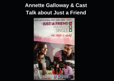 Be In The Talk Podcast with Annette Galloway, Erica Hubbard, Trae Ireland, and Toccara Jones: Creator & Stars of Just a Friend
