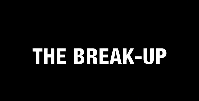 LOOK WHO'S NEXT: The Break Up