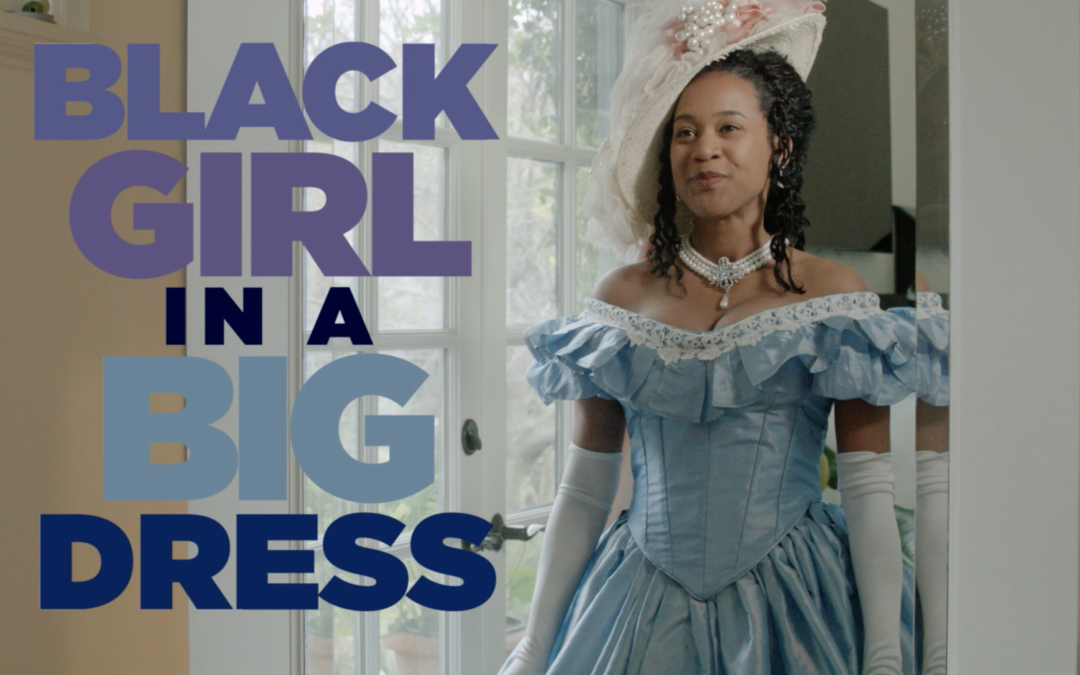 BLACK GIRL IN A BIG DRESS – NOMINATED FOR WEBBY AWARD