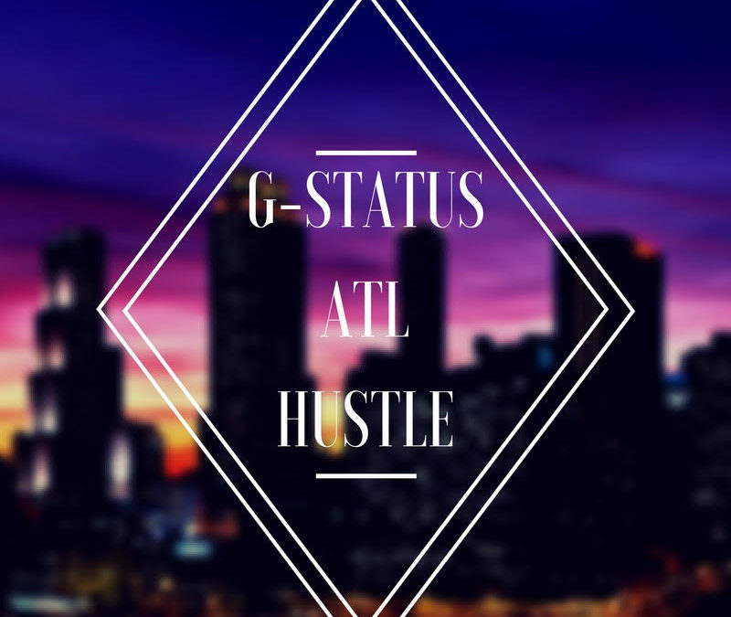 LOOK WHO'S NEXT: G-Status: ATL Hustle