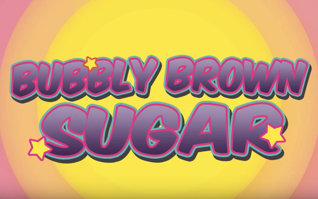 Look Who's Next: Bubbly Brown Sugar